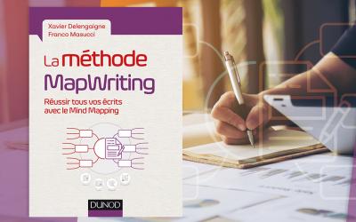 La méthode MapWriting : Réussir tous vos écrits avec le Mind Mapping